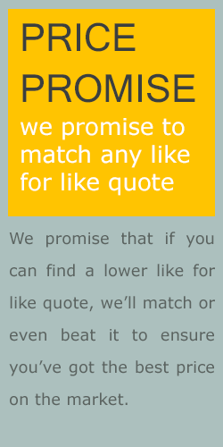 Price Promise - We'll Match or Beat like for like quotes